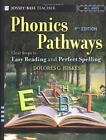 Phonics Pathways  Clear Steps to Easy Reading and Perfect Spelling