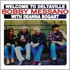 BOBBY MESSANO - WELCOME TO DELTAVILLE * NEW CD