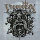 VOODOO SIX - MAKE WAY FOR THE KING NEW CD