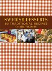 Swedish Desserts 80 Traditional Recipes