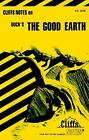 CliffsNotes on Buck's the Good Earth by Cliffs Notes Staff; Stephen Veo Huntley
