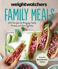 Weight Watchers Family Meals 250 Recipes for Bringing Family Friends and