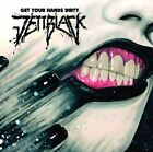 JETTBLACK - GET YOUR HANDS DIRTY NEW CD