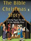 The Bible Christmas Story  Coloring Pages for Kids of the Nativity Story