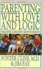 Parenting with Love and Logic  Teaching Children Responsibility NoDust