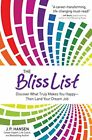 The Bliss List Discover What Truly Makes You Happy Then Land Your Dream Job