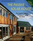Passive Solar House The Complete Guide to Heating and Cooling Your Home New