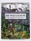 My Wilderness  An Alaskan Adventure Signed by Claudia McGehee