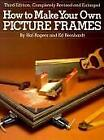 How to Make Your Own Picture Frames NoDust by Ed Reinhardt Robert Reinhardt