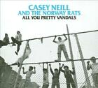 CASEY NEILL AND THE NORWAY RATS - ALL YOU PRETTY VANDALS [DIGIPAK] NEW CD