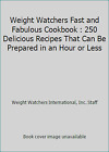 Weight Watchers Fast and Fabulous Cookbook  250 Delicious Recipes That Can
