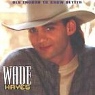 Old Enough to Know Better by Wade Hayes (CD, Jan-1995, Columbia (USA))