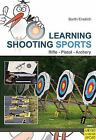 Learning Shooting Sports by Kathrin Barth; Beate Breilich