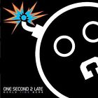 FREE US SHIP. on ANY 3+ CDs! ~Used,Good CD One Second 2 Late: World Time Bomb