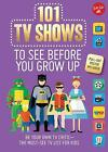 NEW 101 TV Shows to See Before You Grow Up : Be your own TV critic--the must-se