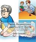 NEW Tring Reservoirs Lake Safety Book : The Essential Lake Safety Guide for Chi