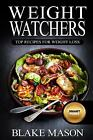 Weight Watchers Top Recipes for Weight Loss  The Smart Points Cookbook