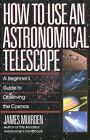 How to Use an Astronomical Telescope  A Beginners Guide to Observing the