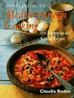 Claudia Rodens Invitation to Mediterranean Cooking  150 Vegetarian and
