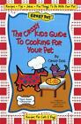 The Crazy Kids Guide to Cooking for Your Pet  Recipes Jokes Pet Care Tips