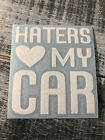 Haters Love My Car Vinyl Decal Sticker Many Colors Free Shipping