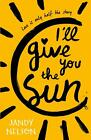 I'll Give You the Sun - Jandy Nelson -  9781406326499