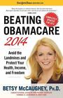 Beating Obamacare 2014  Avoid the Landmines and Protect Your Health Income