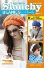 Celebrity Crochet Slouchy Beanies for the Family, Book 2 by Gentry, Lisa