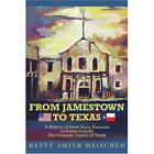 From Jamestown to Texas: A History of Some Early Pionee