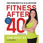 Fitness After 40: Your Strong Body at 40, 50, 60, and B