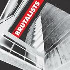 THE BRUTALISTS - THE BRUTALISTS NEW CD