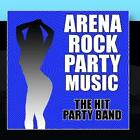 Arena Rock Party Music The Hit Party Band CD