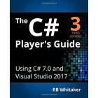 The C# Player's Guide (3rd Edition) Whitaker, RB