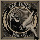 BAD TOUCH - SHAKE A LEG [10/5] NEW CD