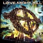 LOVE.MIGHT.KILL-2 BIG 2 FAIL F75 BONUS CD
