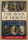 The Book of Heroes  SIGNED  by George Roche 1998 HC DJ  FREE SHIPPING
