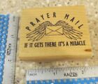 PRAYER MAIL IF IT GETS THERE ITS A MIRACLE MW RUBBER STAMP RUBBER MONGER