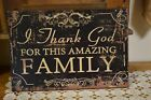 NEW PRIMITIVE COUNTRY I THANK GOD FOR THIS AMAZING FAMILY METAL SIGN HOME DECOR