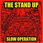 SLOW OPERATION THE STAND UP CD