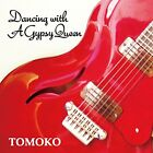 Dancing With A Gypsy Queen TOMOKO CD