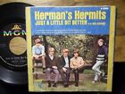 HERMANS HERMITS JUST A LITTLE BIT BETTER 45 PS