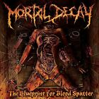 The Blueprint For Blood Spatter Mortal Decay Audio CD