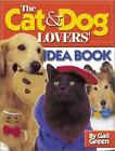Cat and Dog Lovers Idea Book by Gail Green
