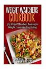 Weight Watchers Recipes 365 Days of Weight Watchers Recipes for Rapid Weight