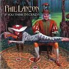 If You Think I'm Crazy Phil Lanzon Audio CD