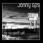 do Ya Don't Let Them Do Ya Jonny Gps CD