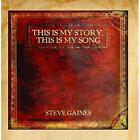 This Is My Story, This Is My Song Steve Gaines CD