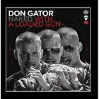 Naked With a Loaded Gun Don Gator CD