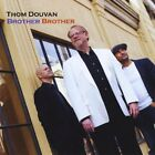 Brother Brother Thom Douvan CD