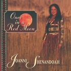 Once in a Red Moon Joanne Shenandoah CD